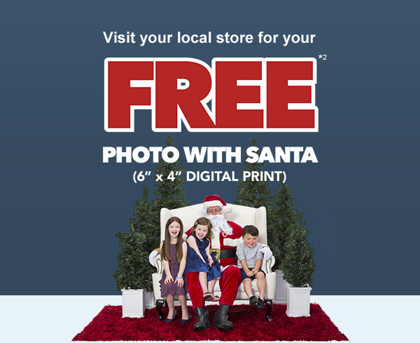 Vist your local store for your FREE photo with Santa